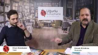 Uğurlu Kütüphane Konuğumuz: Ersin Karabulut