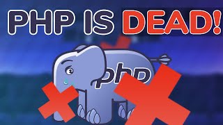 PHP IS DEAD IN 2019 | STOP LEARNING