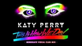Katy Perry - This Is How We Do (MindGate Vocal Club Mix)