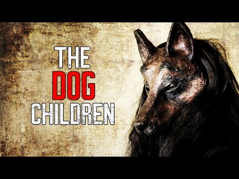 """The Dog Children"" Creepypasta"