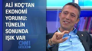 Ali Koç'tan ekonomi yorumu: Tünelin sonunda ışık var