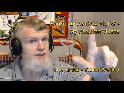 The Bronx - Youth Wasted : Bankrupt Creativity #1,127 My Reaction Videos