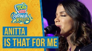 FM O Dia - Anitta - Is That For Me