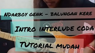 Download Mp3 Balungan Kere - Ndarboy Genk Tutorial Gitar Intro | Interlude | Coda. Melody Mud