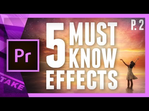 5 Effects EVERY Video Editor SHOULD KNOW