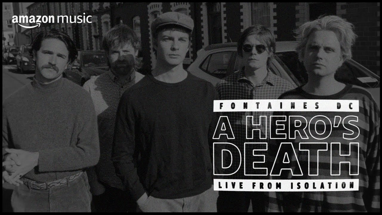 Fontaines D.C. | A Hero's Death (Live from isolation) | Amazon Music