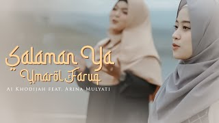 Salaman Ya Umarol Faruq - Ai Khodijah feat. Arina Mulyati (Official Music Video)