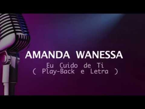 [-eu-cuido-de-ti-]-amanda-wanessa---play-back-legendado-(-música-e-letra-)