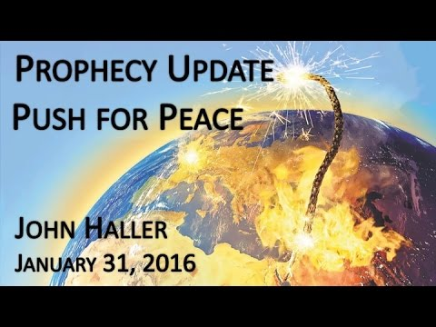 """2016 01 31 John Haller's Prophecy Update """"Push for Peace"""""""