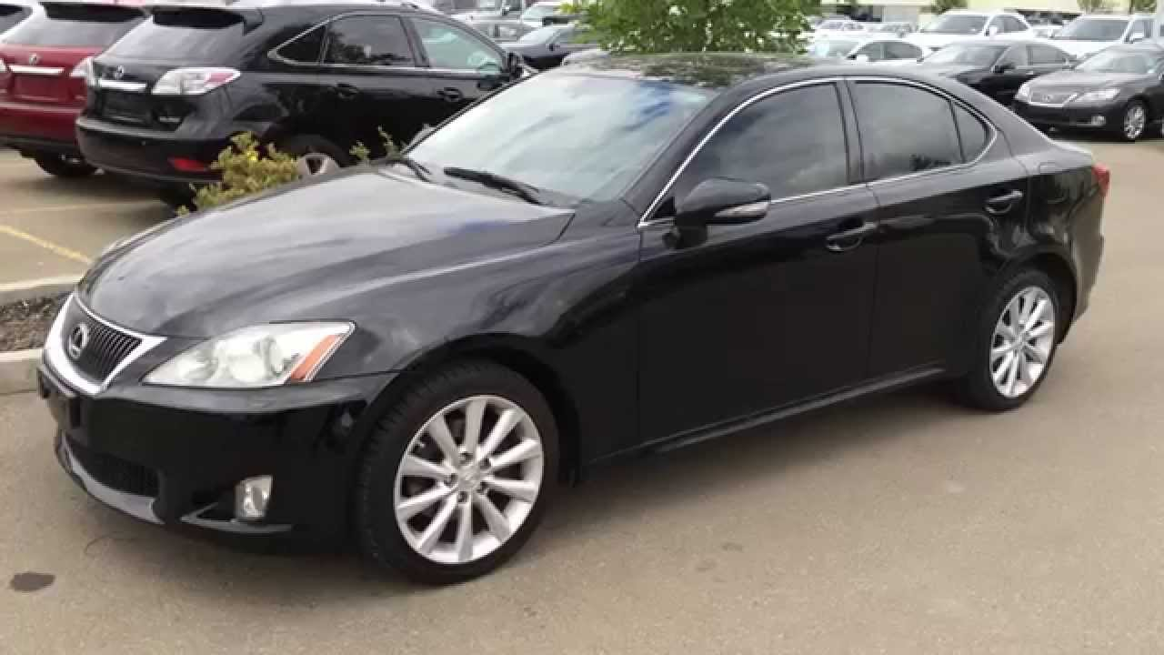 Pre Owned Black 2010 Lexus Is 250 Awd Leather With Moonroof Nav Package Review Camrose Ab You