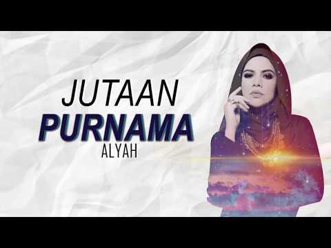 Jutaan Purnama- Alyah (LIRIK)