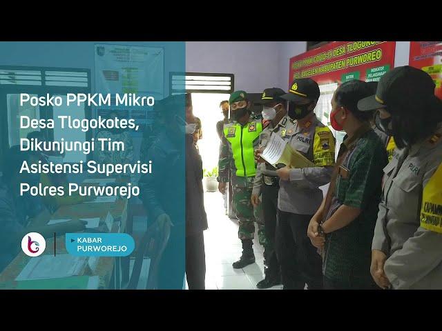 Posko PPKM Mikro Desa Tlogokotes, Dikunjungi Tim Asistensi Supervisi Polres Purworejo