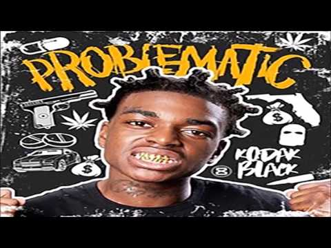 Kodak Black - Problematic (Full Mixtape)
