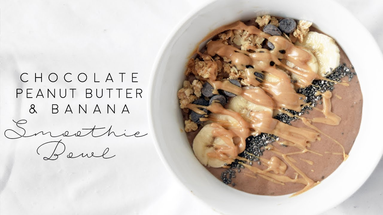 Easy Vegan Chocolate Peanut Butter Banana Smoothie Bowl Youtube