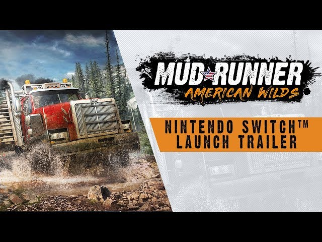 MudRunner  American Wilds Edition - Nintendo Switch™ Launch Trailer
