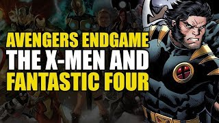 Avengers Endgame: The X-Men & Fantastic Four