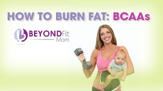 How to Burn Fat | BCAAs