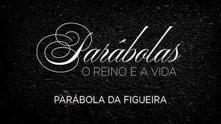 Parábola da Figueira   Pr. Eduardo Nunes
