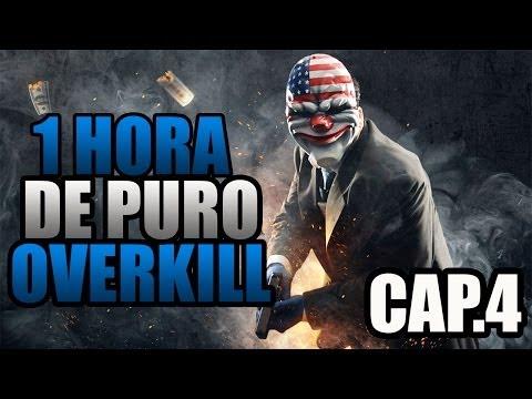 PAYDAY 2 : EL GOLPE MAS LARGO DE LA HISTORIA - CAP.4 - ARTIMAÑA - OVERKILL