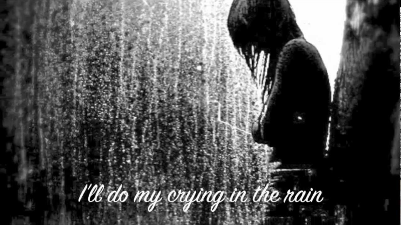 Image result for crying in the rain