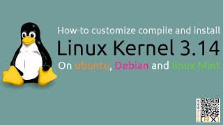 How-to customize compile and install Linux Kernel 3.14 On ubuntu, Debian and linux Mint [HD]