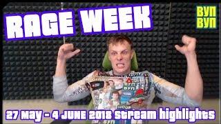 RAGE WEEK! 27 May - 4 June Stream highlights