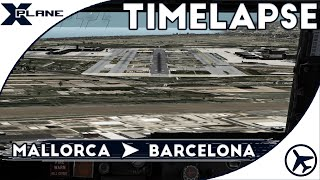 Timelapse | Mallorca - Barcelona | XPlane 10