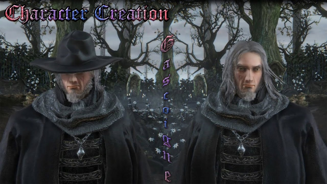 Bloodborne - Character Creation #Gascoigne - YouTube