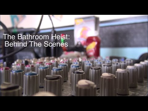 The Bathroom Heist: Behind Scenes