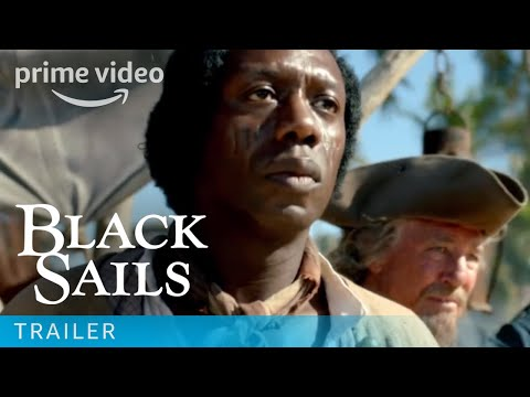 Black Sails Trailer | Amazon Prime