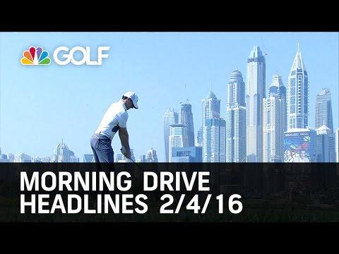 Morning Drive Headlines 2/04/16 | Golf Channnel