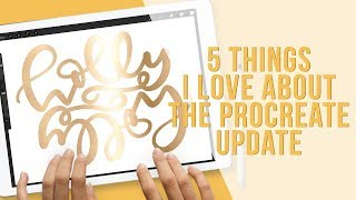 5 Things I Love About Procreate 4.1 Update