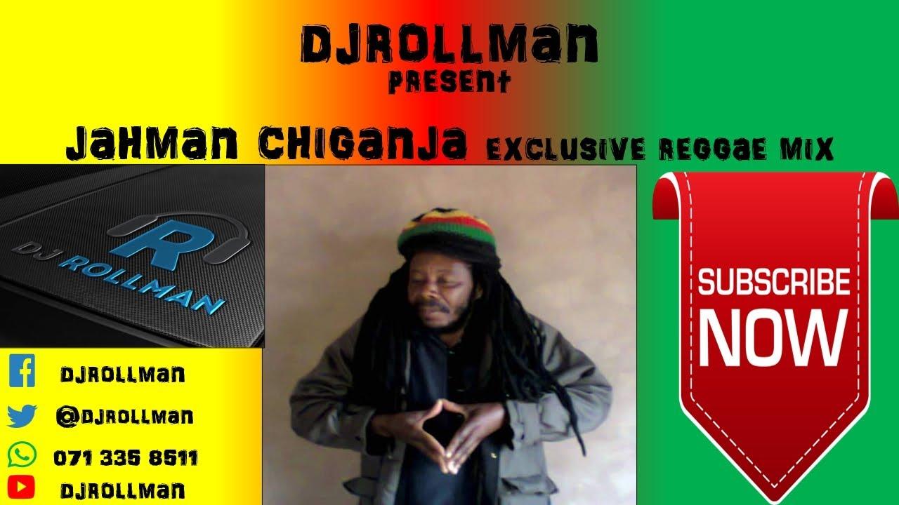 Download DjrollmAn Present Jahman Chiganja Exclusive Reggae Mix