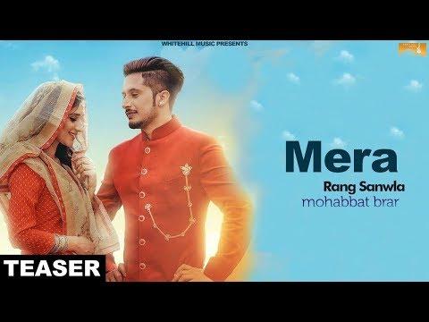 Mera Rang Sanwla (Teaser) | Mohabbat Brar | White Hill Music