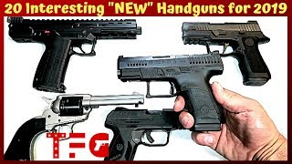"20 Interesting ""NEW"" Handguns for 2019 - TheFireArmGuy"