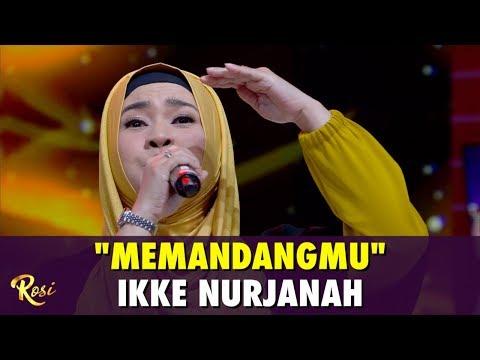 Ikke Nurjanah - Memandangmu | ROSI