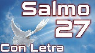 Salmo 27 - Jehová es mi luz y mi salvación (con letra) HD.