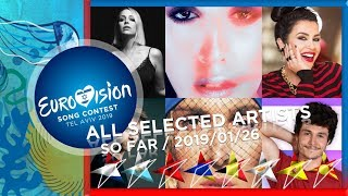 Eurovision 2019 - All Selected Artists (So Far) 2019/01/26