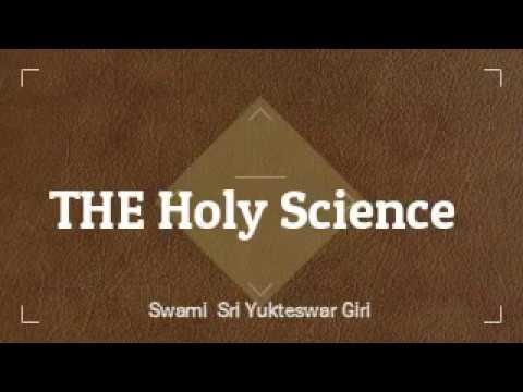 THE HOLY SCIENCE - Part 1 - Swami Sri Yukteswar - Audiobook - Lomakayu