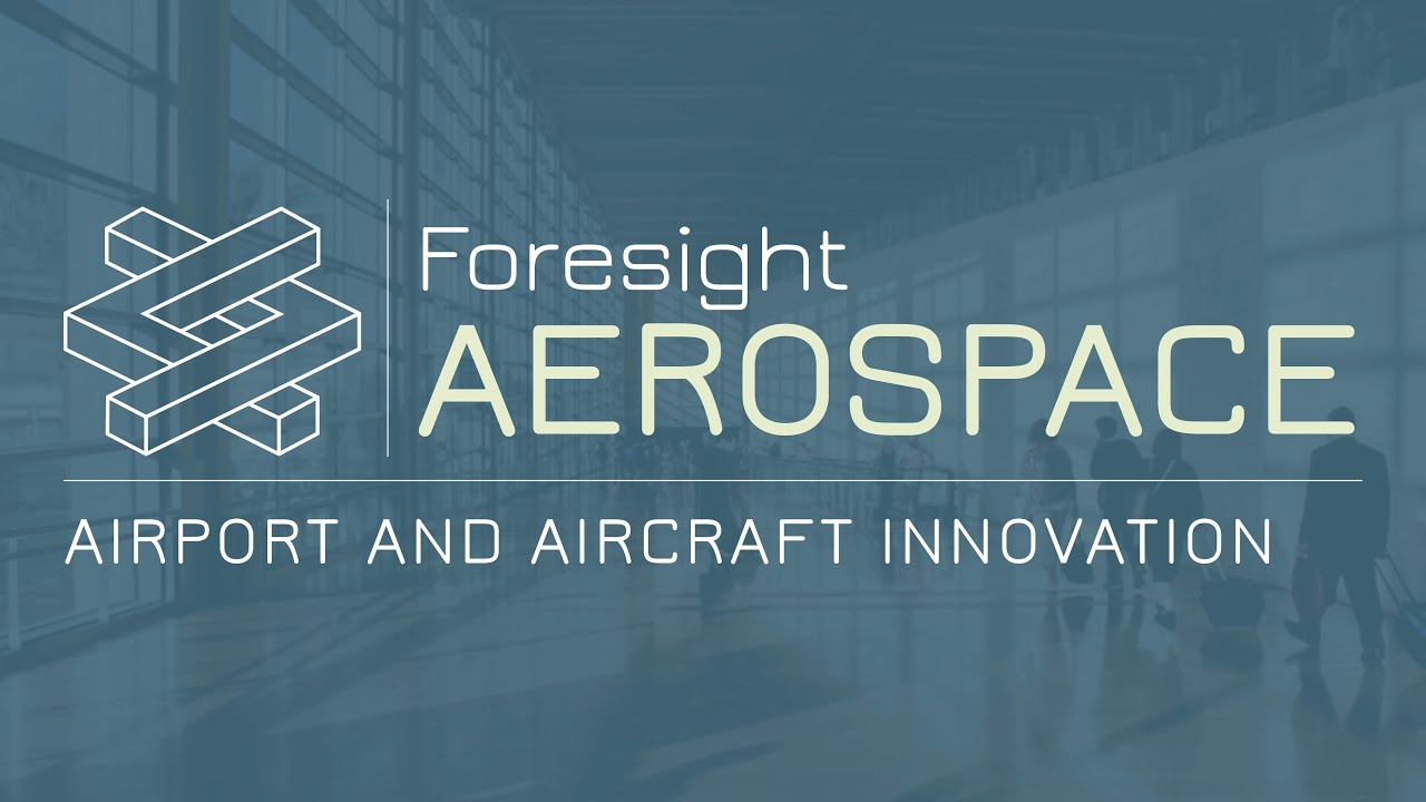 Foresight Aerospace - Airport and Aircraft Innovation