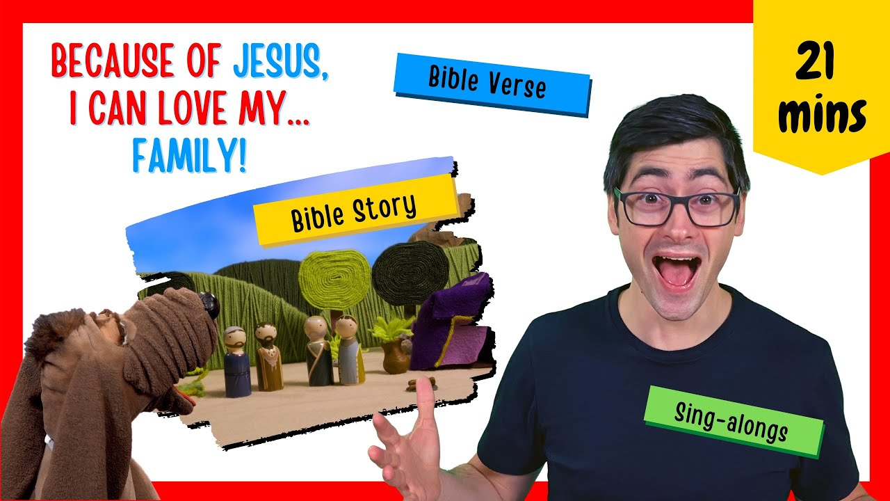 Because of Jesus, I Can Love My Family (Kid's Bible Lesson)