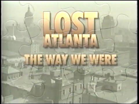 Lost Atlanta: The Way We Were
