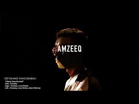 ost-hilang-yang-kembali---amzeeq-(official-music-video)