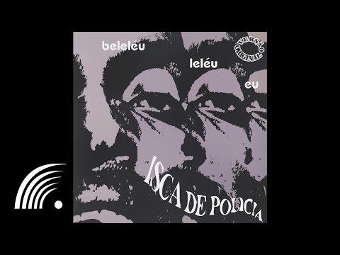 Itamar Assumpção e Banda Isca de Polícia - Vinheta 1 (Beleléu, Leléu, Eu) - Oficial