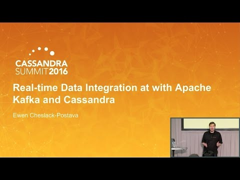 Real-time Data Integration w Kafka & Cassandra (Ewen Cheslack-Postava, Confluent) | C* Summit 2016