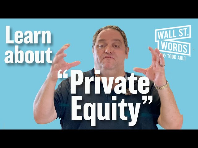 Wall Street Words word of the day = Private Equity
