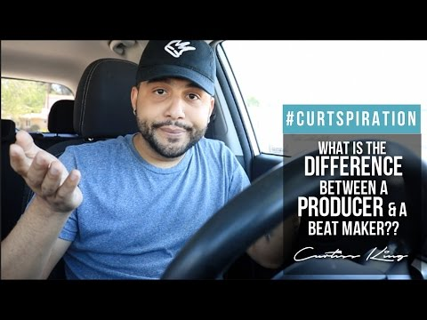 What Is The Difference Between A MUSIC PRODUCER and A BEAT MAKER? #Curtspiration