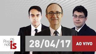 """Assista na íntegra a """"Os Pingos nos Is"""" desta sexta-feira (28/04/2017)"""