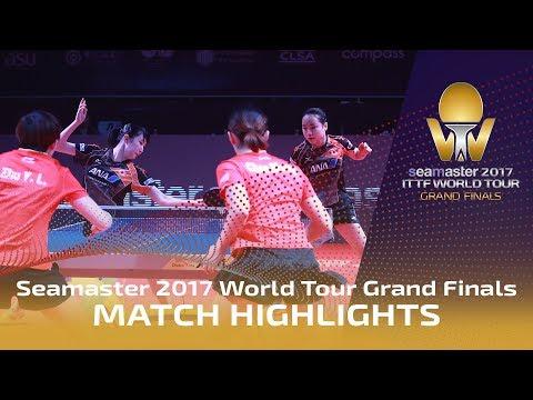 2017 World Tour Grand Finals Highlights: Chen Meng/Zhu Yuling vs Mima Ito/Hina Hayata (Final)