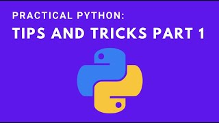 Practical Python: Tips and Tricks (part 1)